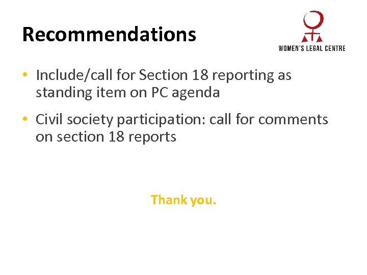 Recommendations • Include/call for Section 18 reporting as standing item on PC agenda •