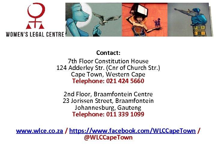 Contact: 7 th Floor Constitution House 124 Adderley Str. (Cnr of Church Str. )