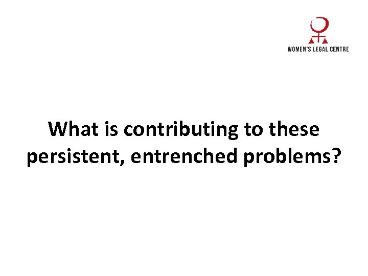 What is contributing to these persistent, entrenched problems?