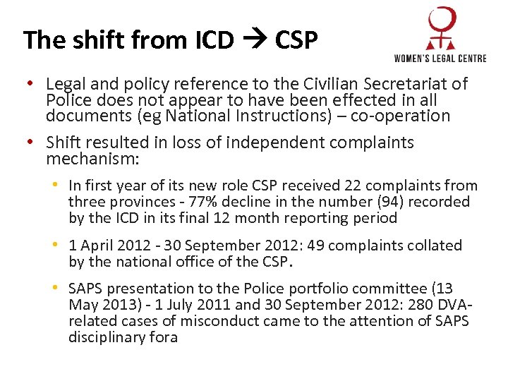 The shift from ICD CSP • Legal and policy reference to the Civilian Secretariat
