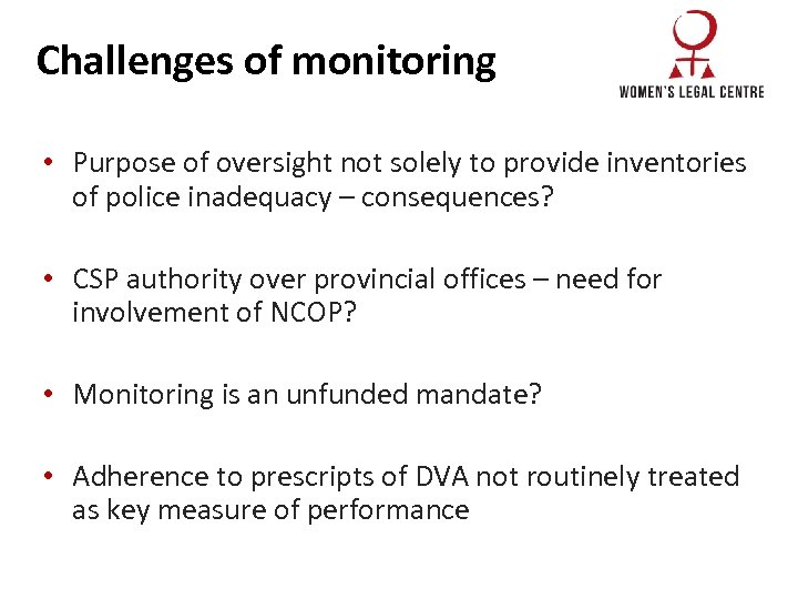 Challenges of monitoring • Purpose of oversight not solely to provide inventories of police