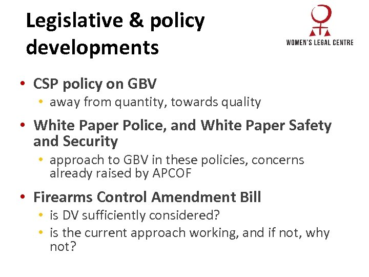 Legislative & policy developments • CSP policy on GBV • away from quantity, towards
