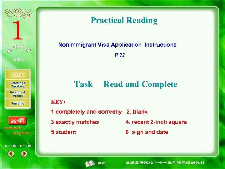Practical Reading Nonimmigrant Visa Application Instructions P 22 Unit 1 Task Listening& Speaking Read