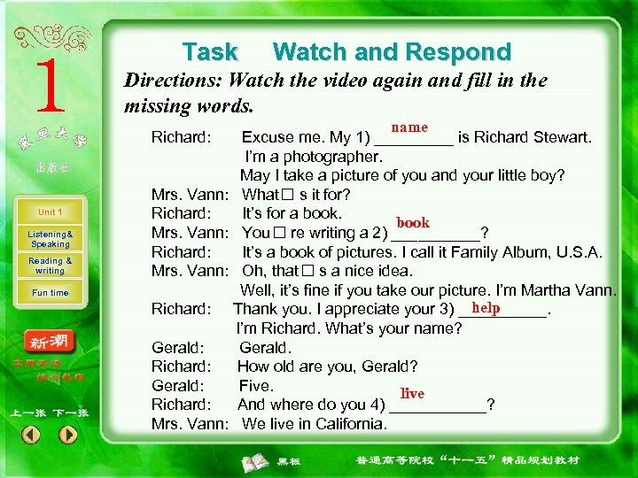 Task Watch and Respond Directions: Watch the video again and fill in the missing
