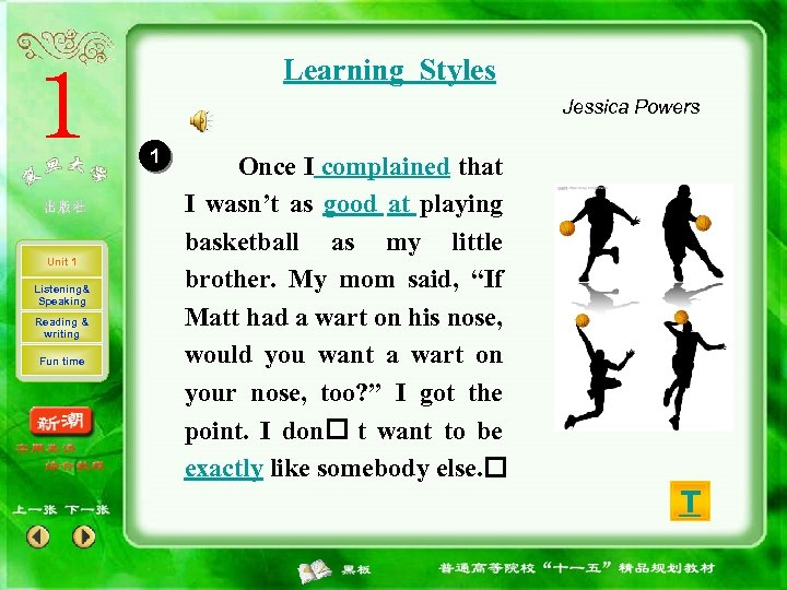 Learning Styles Jessica Powers 1 Unit 1 Listening& Speaking Reading & writing Fun time