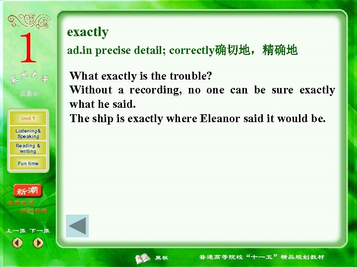 exactly ad. in precise detail; correctly确切地,精确地 Unit 1 Listening& Speaking Reading & writing Fun