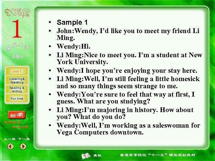 Unit 1 Listening& Speaking Reading & writing Fun time • Sample 1 • John: