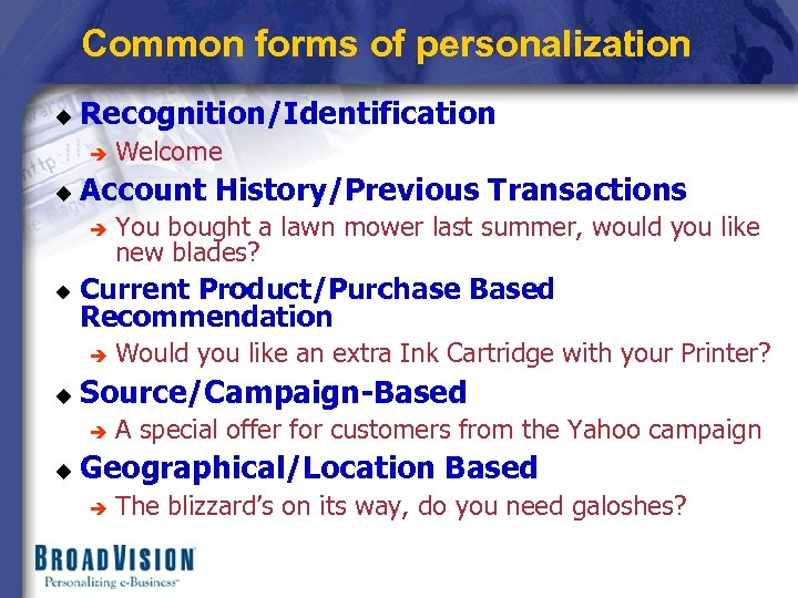 Common forms of personalization u Recognition/Identification è u Account History/Previous Transactions è u Would