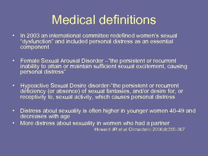 "Medical definitions • In 2003 an international committee redefined women's sexual ""dysfunction"" and included"