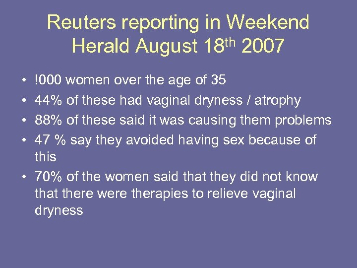 Reuters reporting in Weekend Herald August 18 th 2007 • • !000 women over