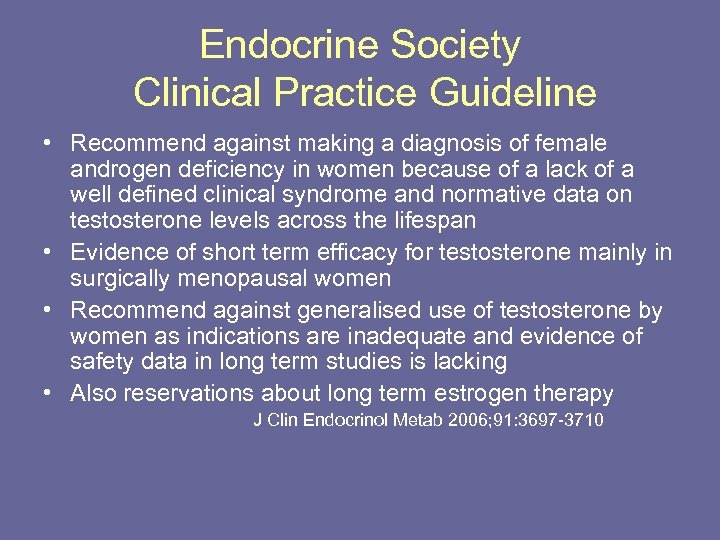 Endocrine Society Clinical Practice Guideline • Recommend against making a diagnosis of female androgen