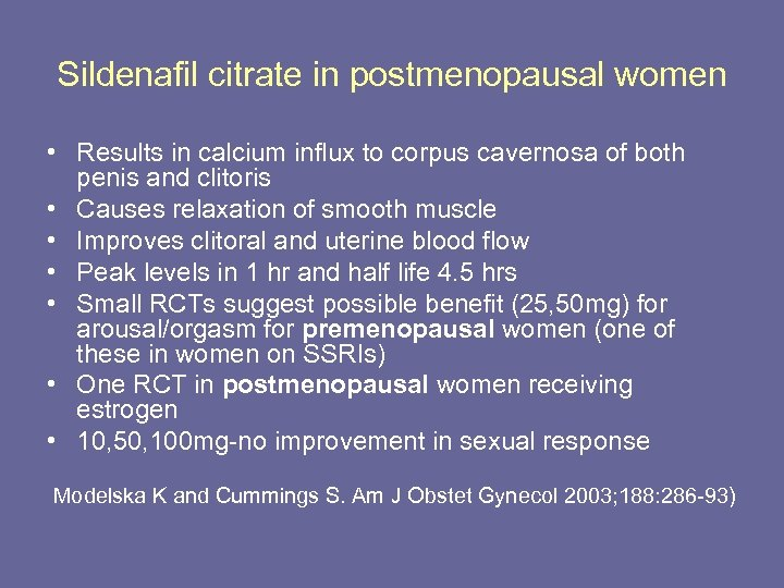 Sildenafil citrate in postmenopausal women • Results in calcium influx to corpus cavernosa of