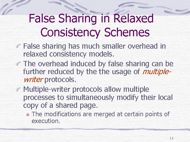 False Sharing in Relaxed Consistency Schemes False sharing has much smaller overhead in relaxed