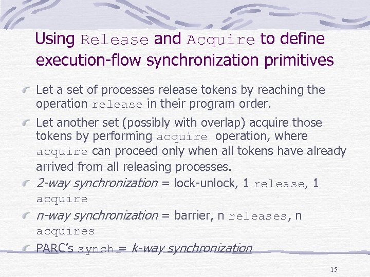 Using Release and Acquire to define execution flow synchronization primitives Let a set of