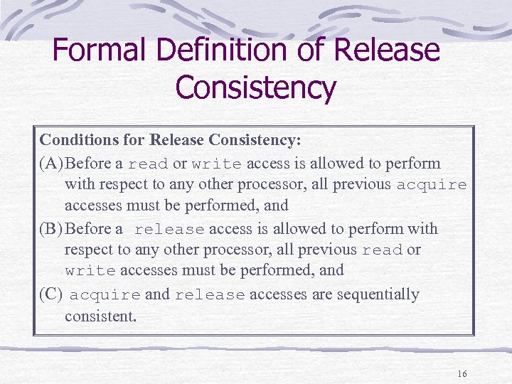 Formal Definition of Release Consistency Conditions for Release Consistency: (A) Before a read or