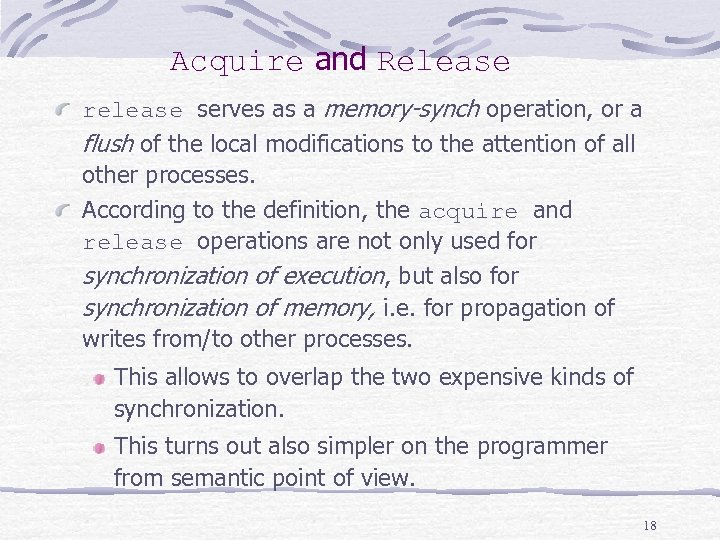 Acquire and Release release serves as a memory-synch operation, or a flush of the