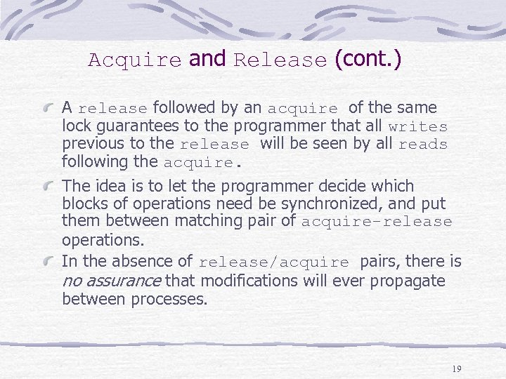 Acquire and Release (cont. ) A release followed by an acquire of the same