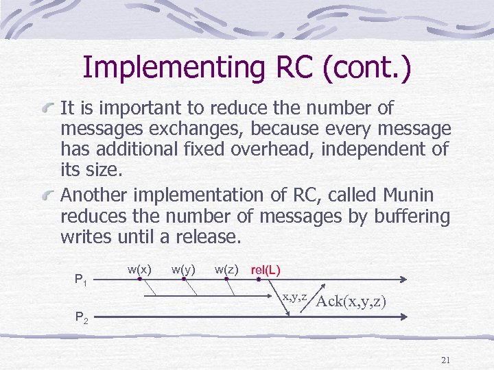 Implementing RC (cont. ) It is important to reduce the number of messages exchanges,