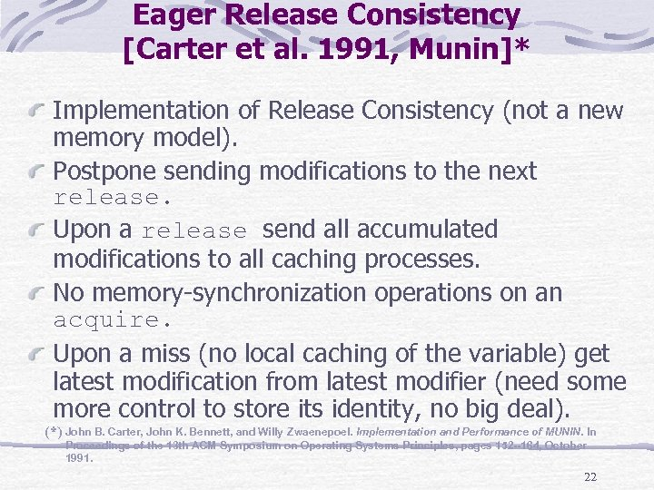 Eager Release Consistency [Carter et al. 1991, Munin]* Implementation of Release Consistency (not a