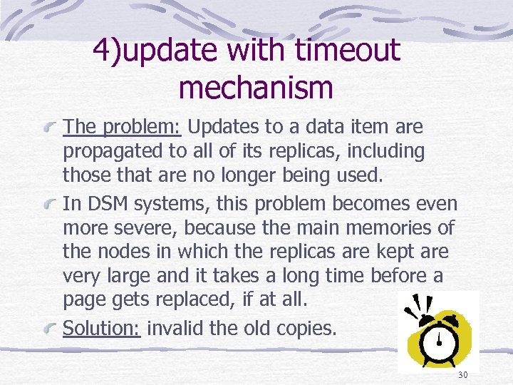 4)update with timeout mechanism The problem: Updates to a data item are propagated to