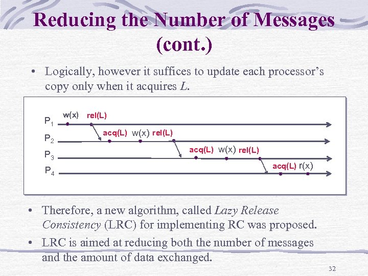 Reducing the Number of Messages (cont. ) • Logically, however it suffices to update