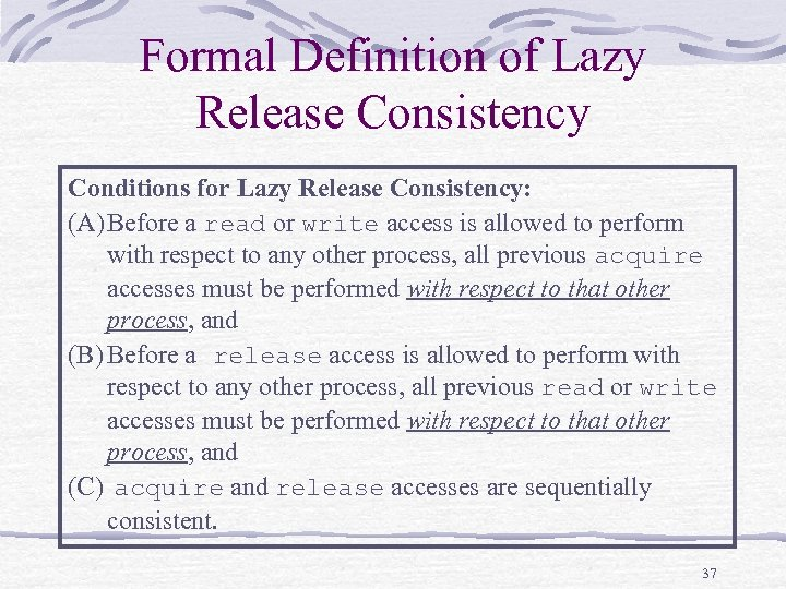 Formal Definition of Lazy Release Consistency Conditions for Lazy Release Consistency: (A) Before a