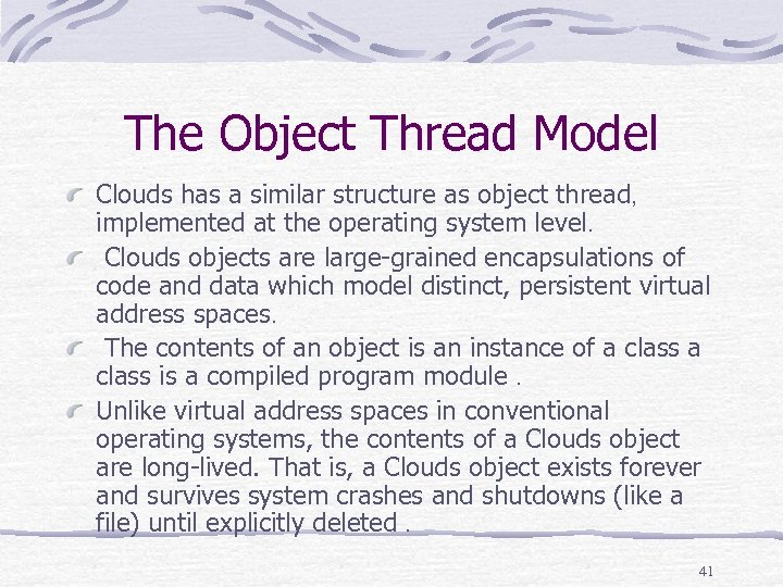 The Object Thread Model Clouds has a similar structure as object thread, implemented at