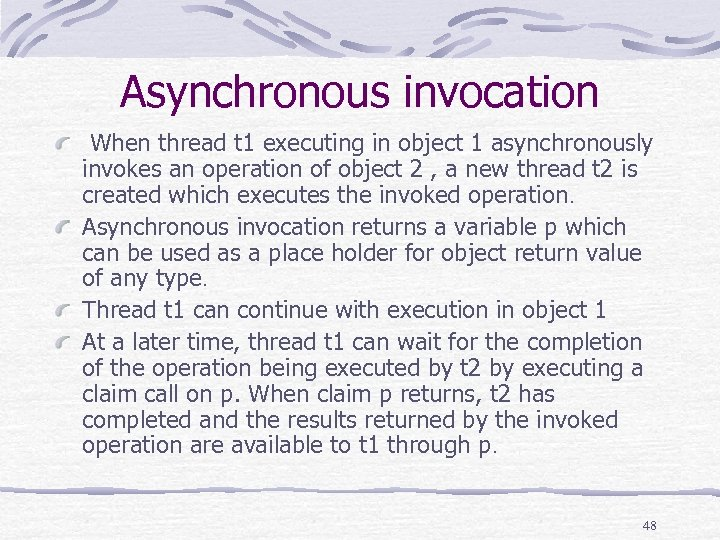 Asynchronous invocation When thread t 1 executing in object 1 asynchronously invokes an operation