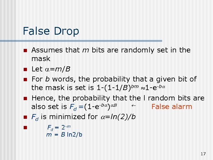 False Drop n n n Assumes that m bits are randomly set in the