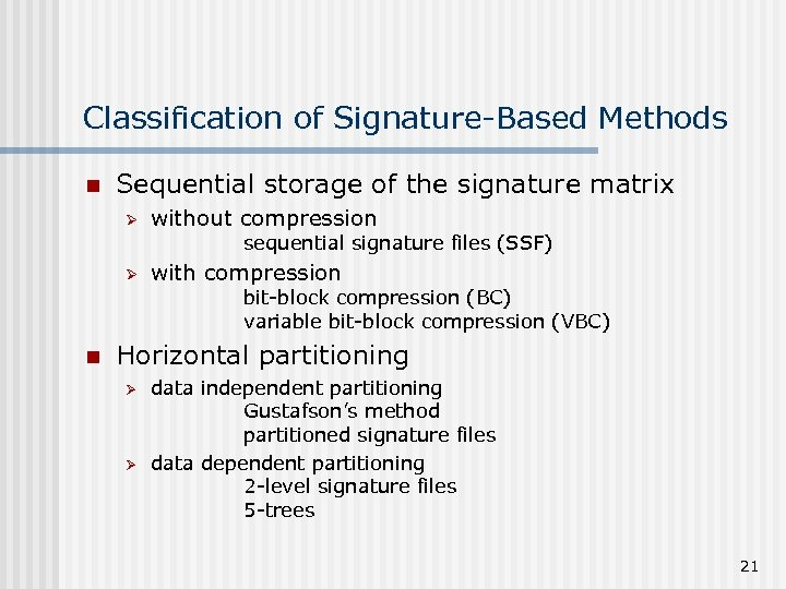 Classification of Signature-Based Methods n Sequential storage of the signature matrix Ø without compression