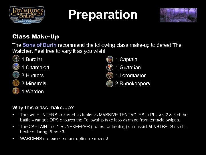 Preparation Class Make-Up The Sons of Durin recommend the following class make-up to defeat