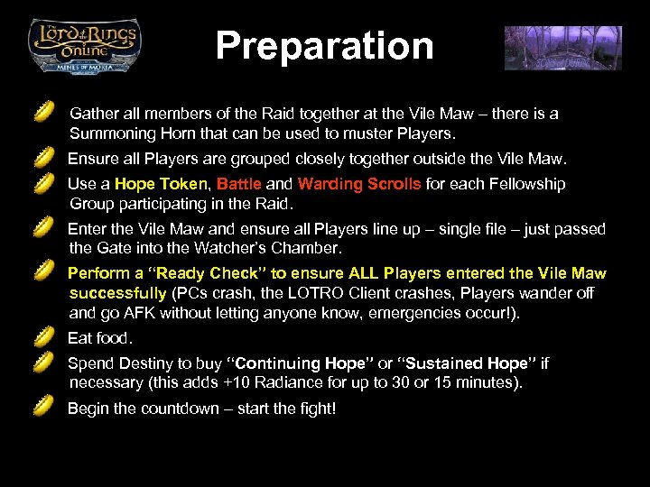Preparation Gather all members of the Raid together at the Vile Maw – there