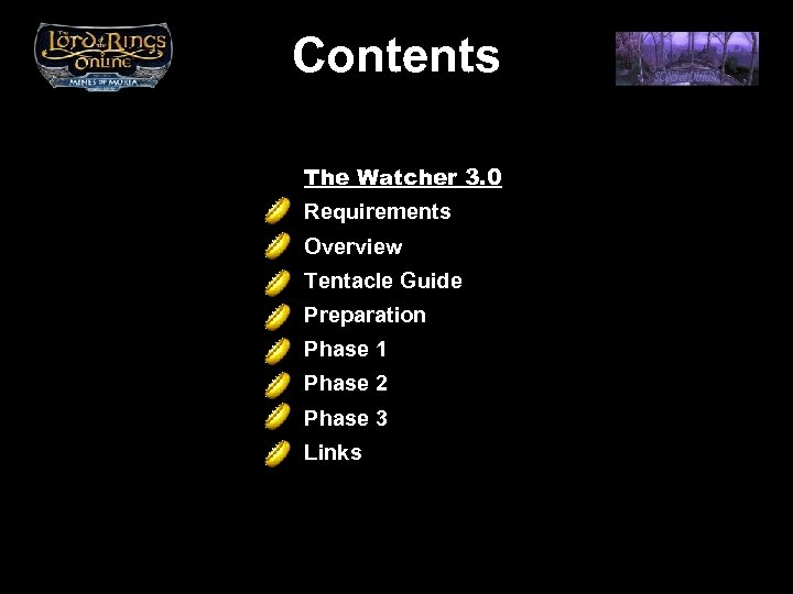 Contents The Watcher 3. 0 Requirements Overview Tentacle Guide Preparation Phase 1 Phase 2