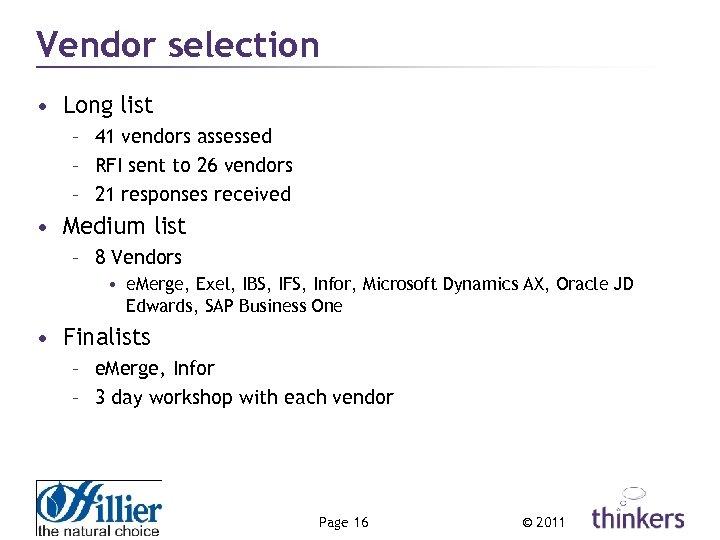 Vendor selection • Long list – 41 vendors assessed – RFI sent to 26