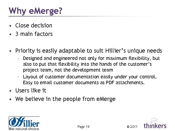 Why e. Merge? • Close decision • 3 main factors • Priority is easily