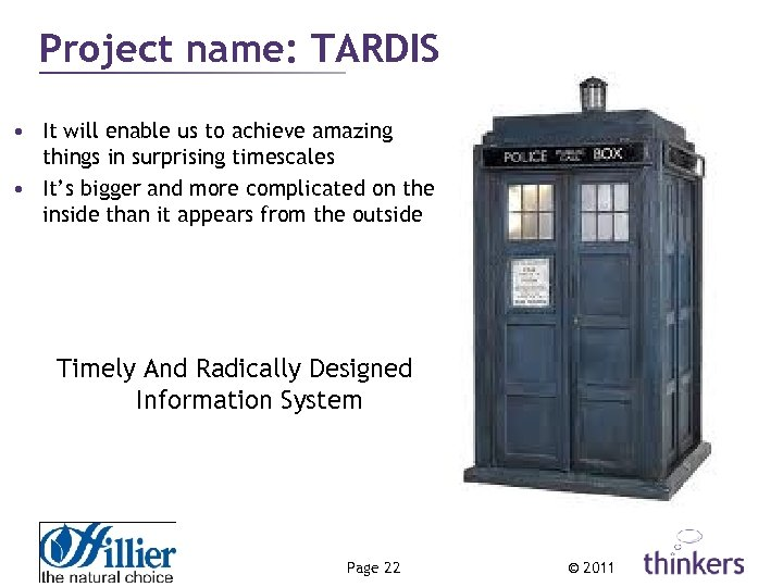 Project name: TARDIS • It will enable us to achieve amazing things in surprising