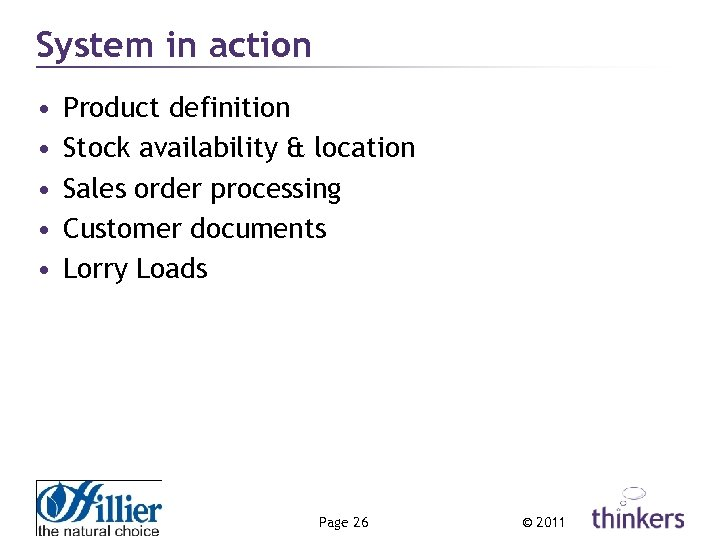System in action • • • Product definition Stock availability & location Sales order