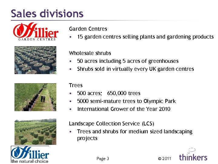 Sales divisions Garden Centres • 15 garden centres selling plants and gardening products Wholesale