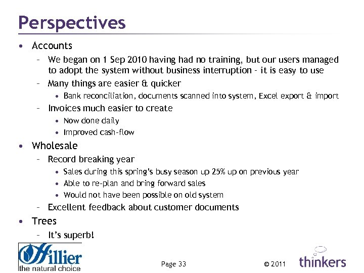 Perspectives • Accounts – We began on 1 Sep 2010 having had no training,