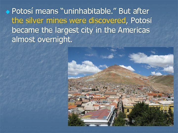 "u Potosí means ""uninhabitable. "" But after the silver mines were discovered, Potosí became"