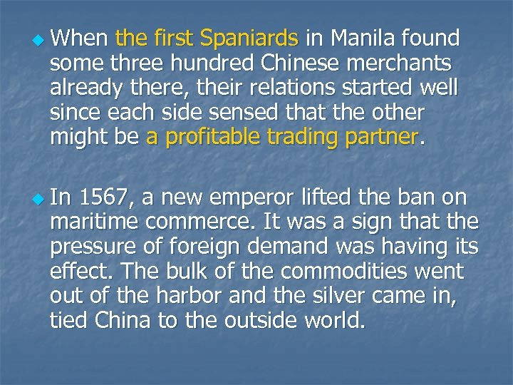 u When the first Spaniards in Manila found some three hundred Chinese merchants already