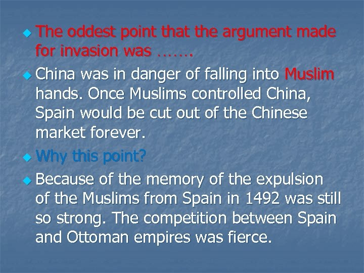 u The oddest point that the argument made for invasion was ……. u China