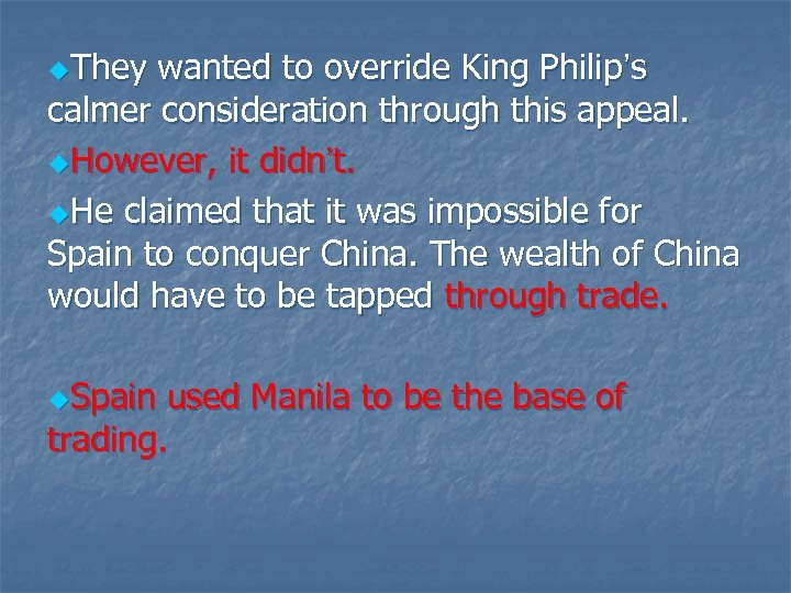 u. They wanted to override King Philip's calmer consideration through this appeal. u. However,