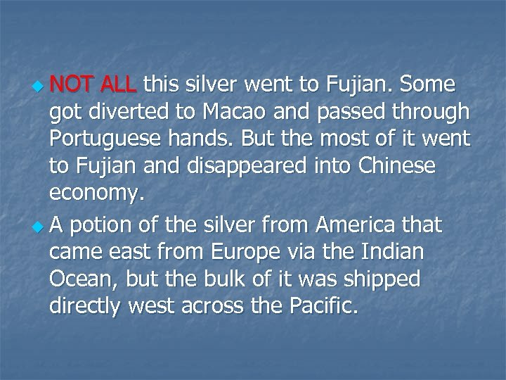 u NOT ALL this silver went to Fujian. Some got diverted to Macao and