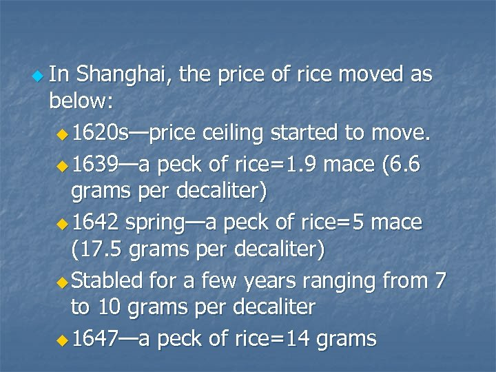 u In Shanghai, the price of rice moved as below: u 1620 s—price ceiling