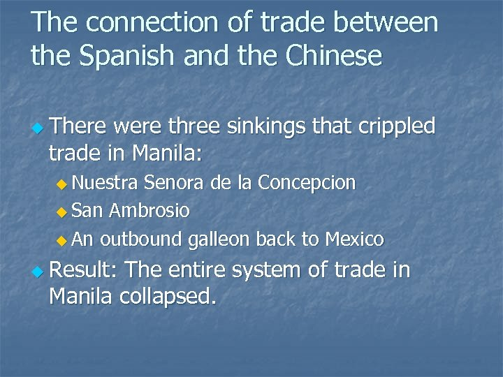 The connection of trade between the Spanish and the Chinese u There were three