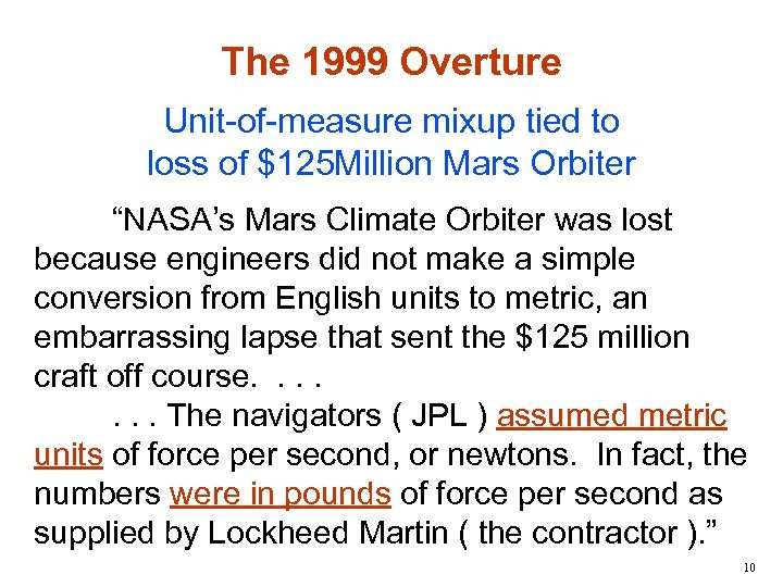"""The 1999 Overture Unit-of-measure mixup tied to loss of $125 Million Mars Orbiter """"NASA's"""
