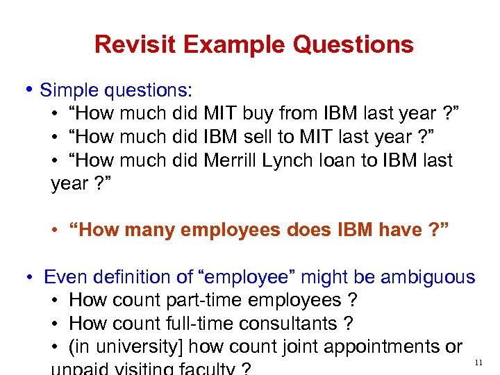 """Revisit Example Questions • Simple questions: • """"How much did MIT buy from IBM"""