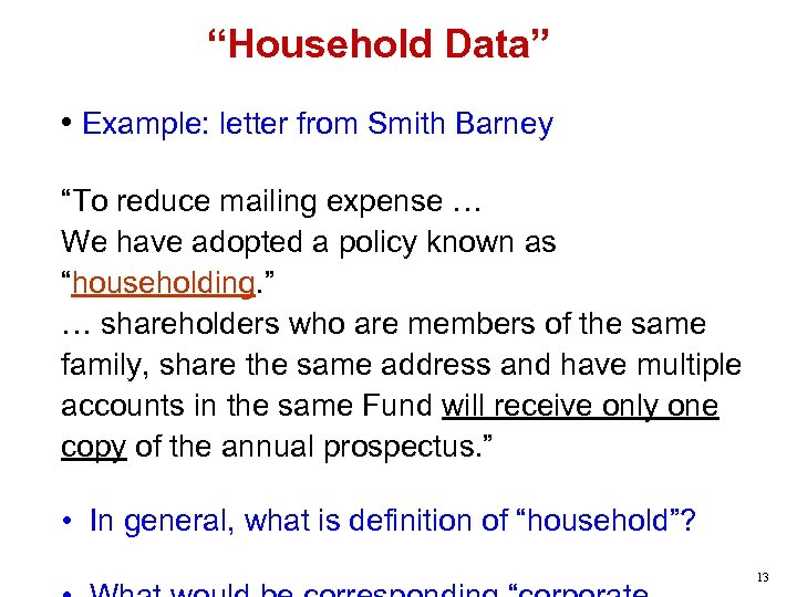 """""""Household Data"""" • Example: letter from Smith Barney """"To reduce mailing expense … We"""