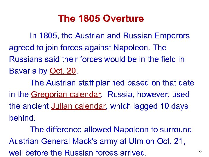 The 1805 Overture In 1805, the Austrian and Russian Emperors agreed to join forces